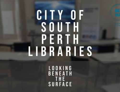 City of South Perth Libraries and Beneath the Surface